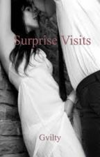 Surprise Visits by Gvilty