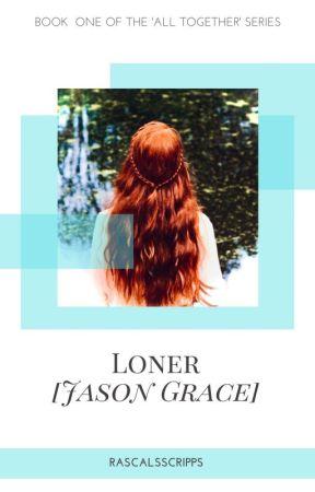 Loner [Jason Grace] by RascalSScripps