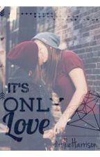 It's Only Love. by AllieHarrison_