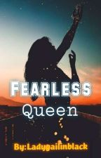 Fearless Queen by ladygailinblack