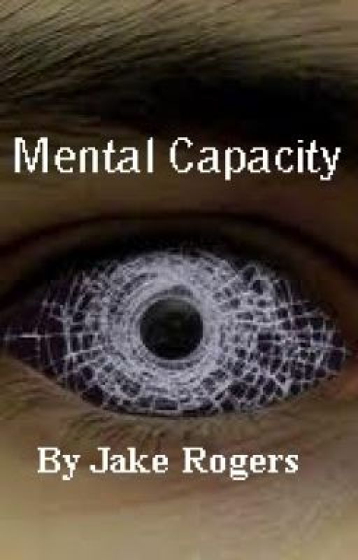 Mental Capacity by SnakeCrepsley
