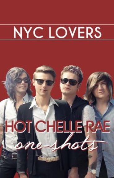 Hot Chelle Rae's One-shot collection [Stop taking request] by NYCLovers