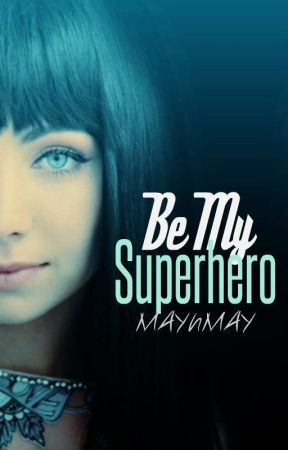 Be My Superhero~Liam Dunbar~ by MAYhMAY