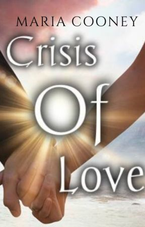 CRISIS OF LOVE by MariaCooney