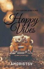 Happy Vibes by Amoristsv