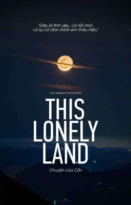 Đọc truyện LOL Oneshot Collection | This lonely land
