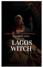 Lagos Witch[ON HOLD] by darkgirlnextdoor
