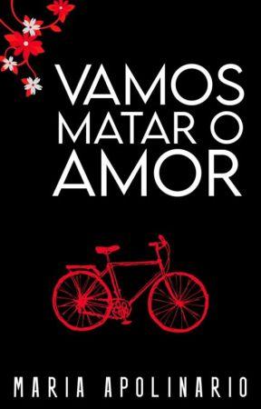VAMOS MATAR O AMOR [RETA FINAL] by MahQueen05