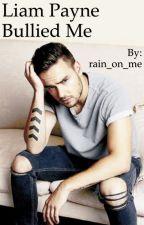 Liam Payne Bullied Me by rain_on_me