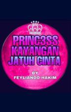 PRINCESS KAYANGAN JATUH CINTA by feyliandohakim