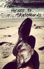 From Horses to Skateboards by hmarieh1218