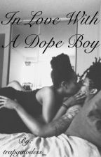 In Love With A Dope Boy by trapgawdess_