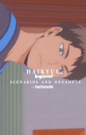 𝐥𝐨𝐯𝐞 𝐟𝐨𝐨𝐥𝐢𝐬𝐡┊͙haikyuu boyfriend scenarios and oneshots  by namoodle