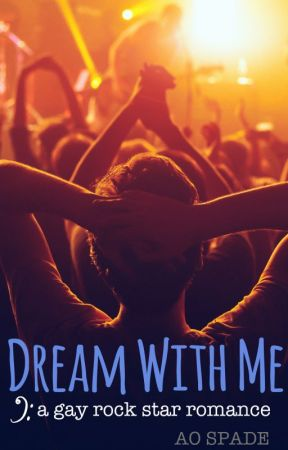 Dream With Me (A Gay Rock Star Romance) by aospade