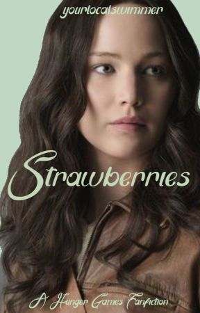 Strawberries (THG) by YourLocalSwimmer