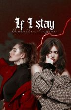 IF I STAY ▹ daylee by Alexis_King001