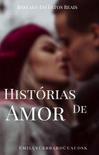Histórias De Amor by EmillyCerbaroCuacosk