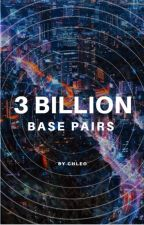 3 Billion Base Pairs by Chleo_Chleo