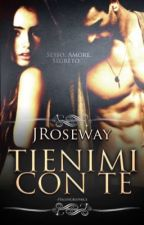Tienimi con te by JRoseway