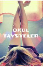 OKUL TAVSİYELERİ by aranankizzz