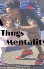 A Thugs Mentality  by Takeriya1