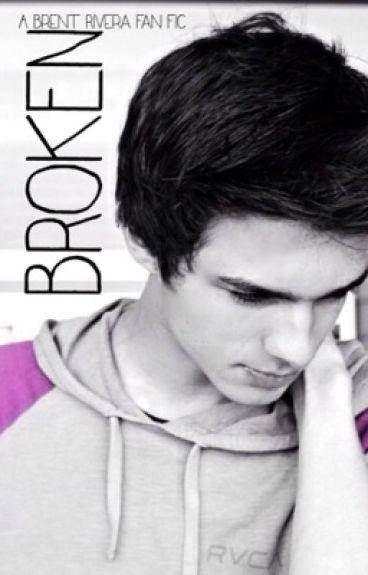 Broken // Brent Rivera