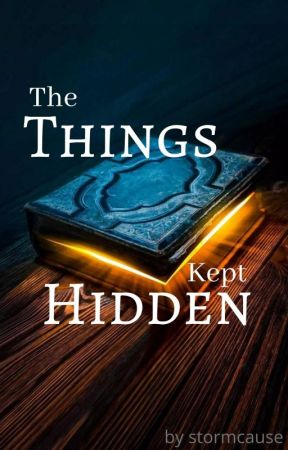 The Things Kept Hidden by stormcause
