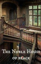 The Noble House of Black by MargoAlgoe
