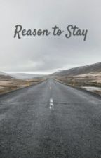 Reason To Stay by Cute2ng
