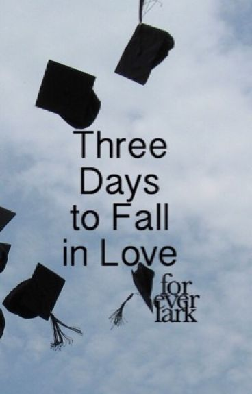 Three Days to Fall in Love
