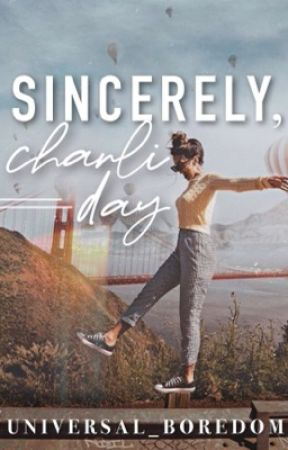 Sincerely, Charli Day by universal_boredom