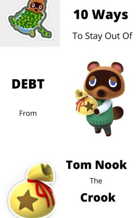 10 Ways To Stay Out Of Debt From Tom Nook the Crook by -thornless-rose-