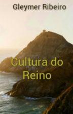 Cultura do Reino by Gleymer