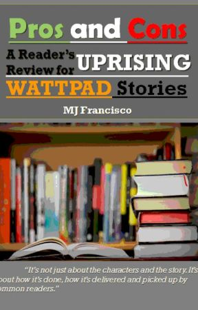 Pros and Cons: A Reader's Review for Uprising Wattpad Stories by monsterclock