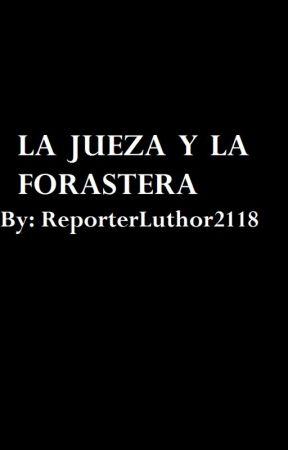 La jueza y la forastera by ReporterLuthor2118