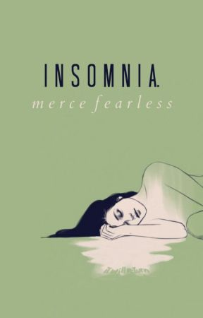 insomnia. by mercefearless