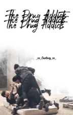 The Drug Addicts || BTS Crackfic by _xx_Courtney_xx_
