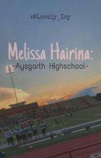 Melissa Hairina: Aysgarth Highschool  by Lovely_Icy