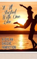 It All Started With One Like: A Dylan Dauzat FanFiction by DylanatorForever24