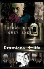 Brown eyes, grey eyes. Dramione fanfiction by dramione_4_life