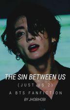 The Sin Between us   BTS 21+ by JHobiHobi