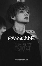 Passionné ・vkook・ by fairytaetales
