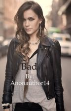 Bad by Anonauthor14