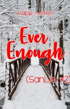 Ever Enough (Sanlie, #2) by crappywriter