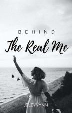 Behind The Real Me by Jeleyyynn