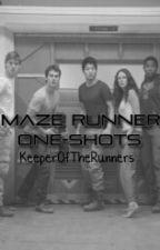 Maze Runner One Shots by KeeperOfTheRunners