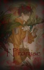 I Promise (Attack on Titan: Levi x Reader fanfic) by MikaMikaRula