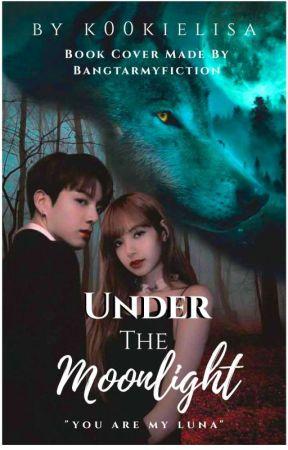 Under The Moonlight🌹(lizkook) by K00kielisa