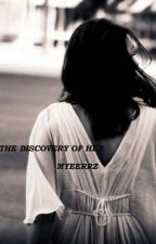 The Discovery of Her by Myeerrz