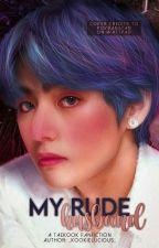 My Rude Husband  ✔️ by _kookielucious_